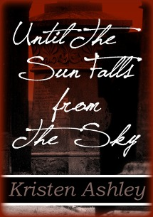 The Three tome 1 : Until the Sun Falls from the Sky de Kristen Ashley 13453311