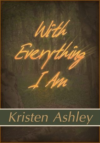 The Three tome 2 : With everything I Am de Kristen Ashley 15817310