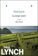 [Lynch, Paul] La neige noire Liv-8311