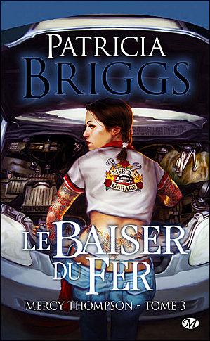 MERCY THOMPSON (Tome 03) LE BAISER DU FER de Patricia Briggs Le-bai10