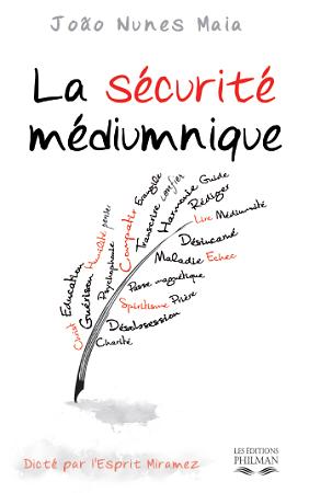 """(PDF + Audio) """"Sécurité médiumnique"""" dicté par l'esprit de Miramez au médium Joao Nunes Maia  La_sec10"""