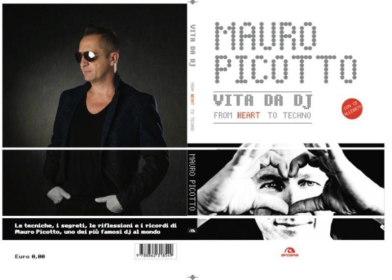 """Mauro Picotto """"Vita da dj"""" e """"From Heart To Techno"""" 22591_10"""