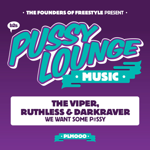 The Viper, Ruthless & Darkraver - We Want Some P#ssy Artwor10