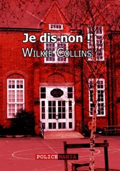 [Wilkie Collins, William] Je dis non Couv9510