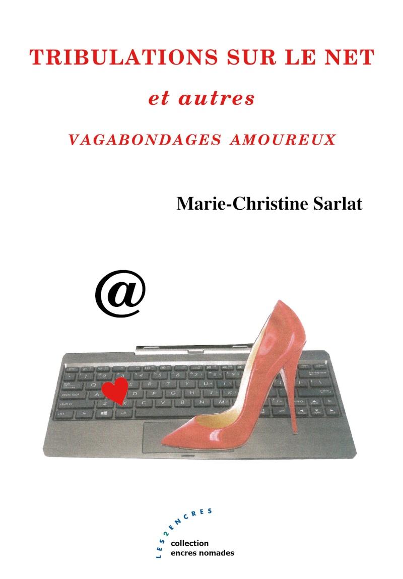 [Sarlat, Marie-Christine] Tribulations sur le net et autres vagabondages amoureux Couv_u10