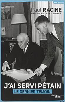 """""""J'ai servi le maréchal Pétain"""": Paul Racine parle ! Sans-t10"""