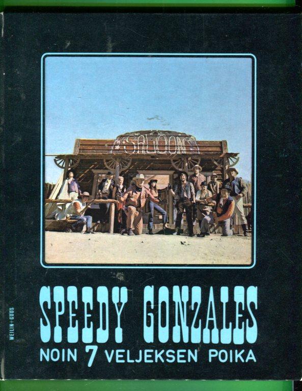 Speedy Gonzales, noin 7 veljeksen poika- 1970- Ere Kokkenen T10
