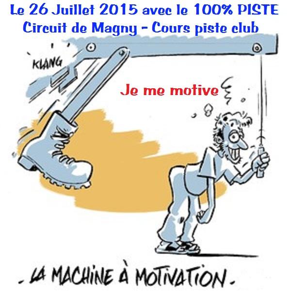 [26 JUILLET 2015] - 100% PISTE au circuit de MAGNY-COURS Club [58] - Page 2 Motiva10