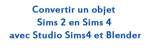 [Apprenti] Convertir un objet Sims 2 en Sims 4  111