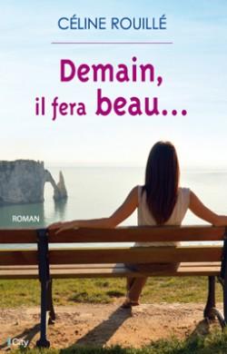 ROUILLE Céline - Demain, il fera beau Demain10