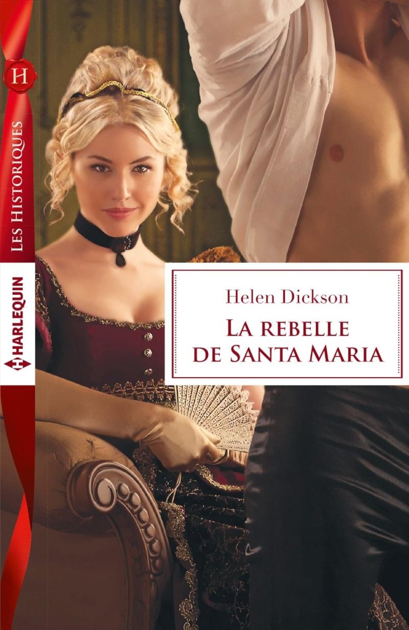 DICKSON Helen - La rebelle de Santa Maria Dickso10