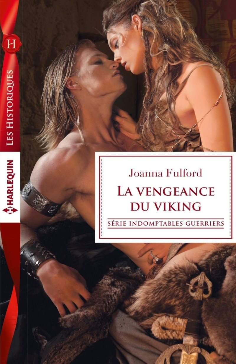 FULFORD Joanna - INDOMPTABLES GUERRIERS - Tome 1 : La Vengeance du Viking Fulfor10