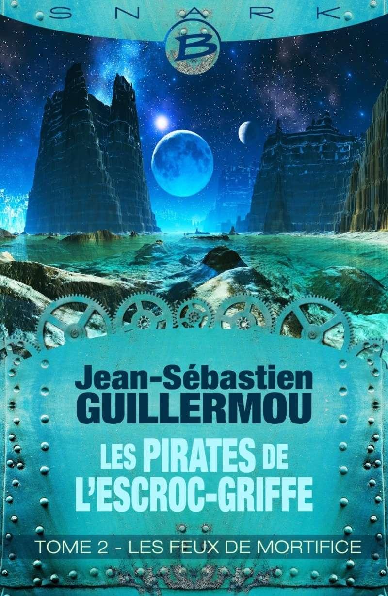 GUILLERMOU Jean-Sébastien - LES PIRATES DE L'ESCROC-GRIFFE - Tome 2 : Les Feux de mortifice Guille11