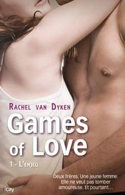 VAN DYKEN Rachel - GAMES OF LOVE (THE BET) - Tome 1 : L'Enjeu Rachel10