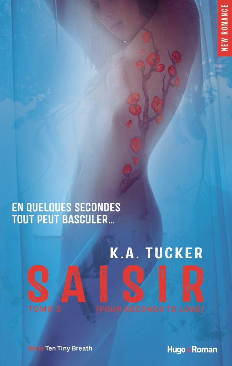 TUCKER K.A. - TEN TINY BREATHS - Tome 3 : Saisir Saisir10