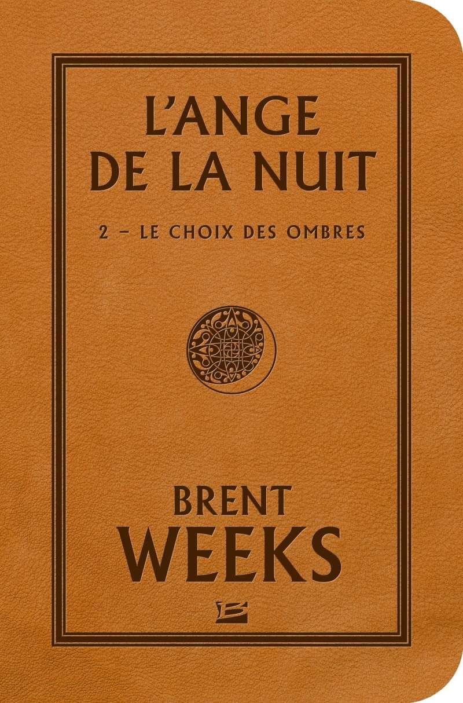 WEEKS Brent - L'ANGE DE LA NUIT - Tome 2 : Le choix des ombres  Weeks_10