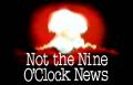 Not The 9 O'Clock News