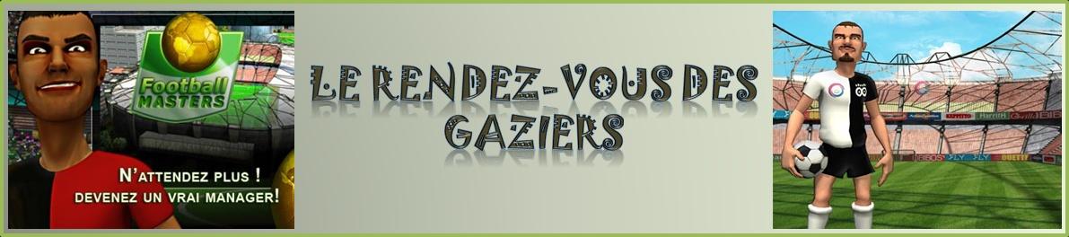 Le rendez-vous des GAZiers