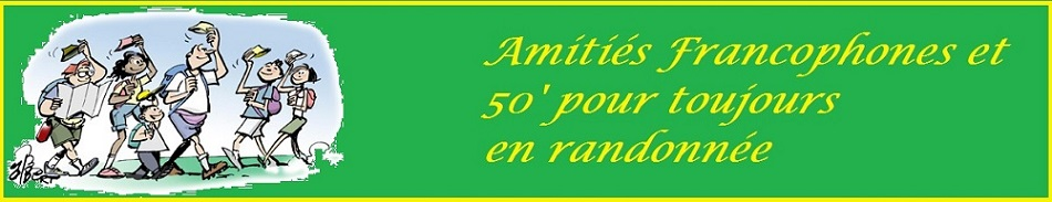 Amitiés Francophones & 50's pour toujours en randonnée