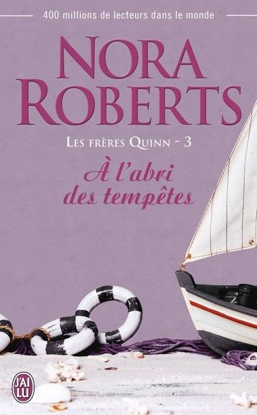 Les Frères Quinn - Tome 3 : A l'abri des tempêtes - Nora Roberts Abri_d10