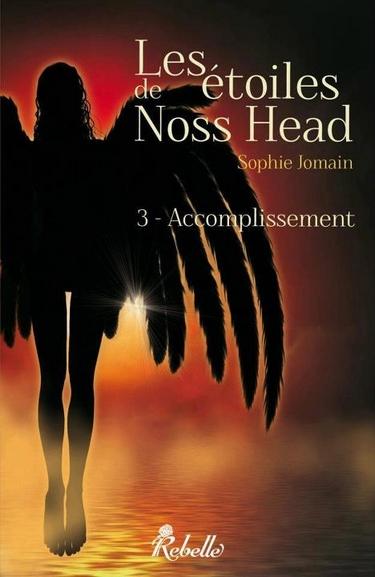 Les étoiles de Noss Head - Tome 3 : Accomplissement de Sophie Jomain Accomp10