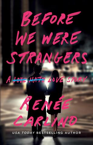 Before We Were Strangers de Renee Carlino Before11