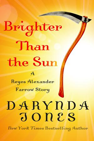 Brighter Than the Sun : Une histoire de Reyes Alexander Farrow de Darynda Jones Bright10