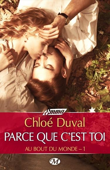 Parce que c'est toi - Tome 1 : Au bout du monde de Chloé Duval Chloe_10