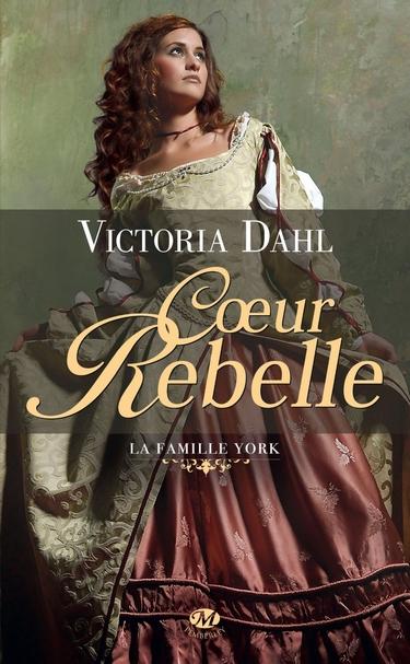 coeur rebelle - La famille York - Tome 1 : Coeur rebelle de Victoria Dahl Coeur_11