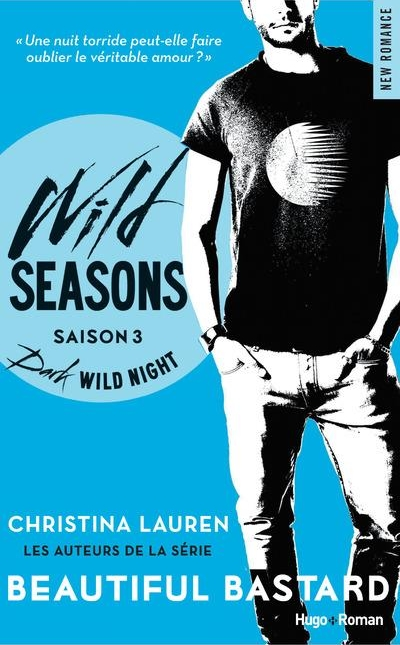Wild Seasons - Tome 3 : Dark Wild Night de Christina Lauren Dark_w10