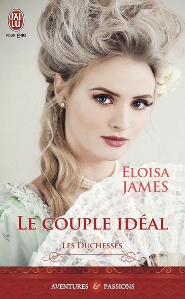 Les Duchesses - Tome 2 : Le couple idéal d'Eloisa James Duches10