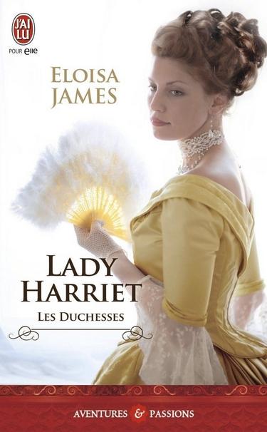 Les Duchesses - Tome 3 : Lady Harriet d'Eloisa James Duches13