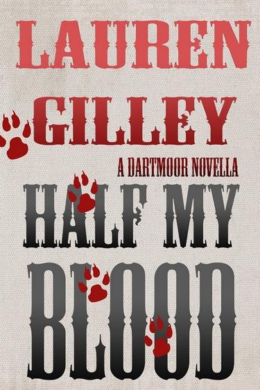 Dartmoor - Tome 2.5 : Half My Blood de Lauren Gilley Half_m10