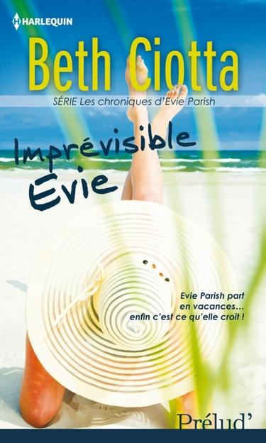 Les chroniques d'Evie Parish - Tome 1 : Imprévisible Evie de Beth Ciotta Impryv10
