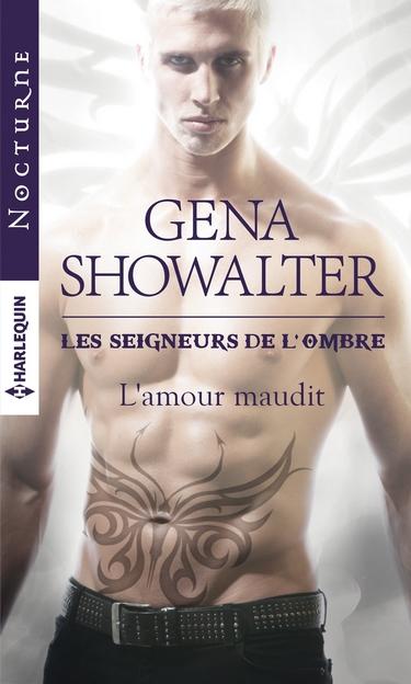 Les Seigneurs de l'Ombre - Tome 11 : L'amour maudit de Gena Showalter L_amou10