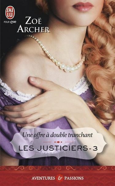 Les Justiciers - Tome 3 : Une offre à double tranchant de Zoë Archer Les_ju10