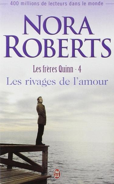 Les Frères Quinn - Tome 4 : Les rivages de l'amour de Nora Roberts Les_ri10