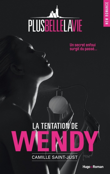 Plus belle la vie - La tentation de Wendy de Camille Saint-Just Plus_b10