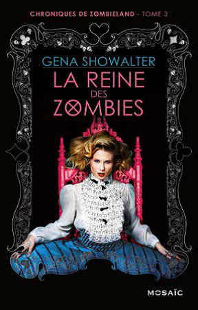 Chroniques de Zombieland - Tome 3 : La Reine des Zombies de Gena Showalter Reine10