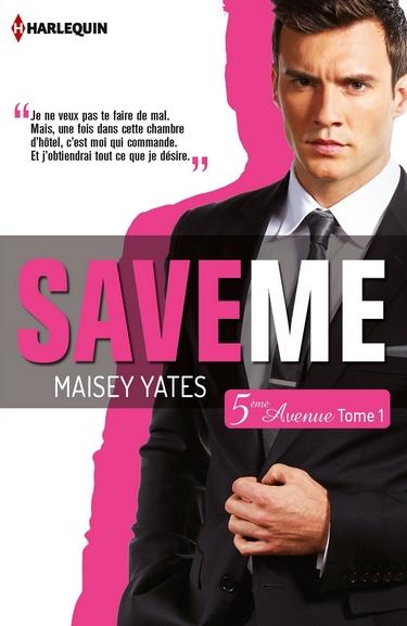 5ème Avenue - Tome 1 : Save me de Maisey Yates Save_m10