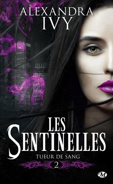 Les Sentinelles - Tome 2 : Tueur de sang d'Alexandra Ivy Sentin10