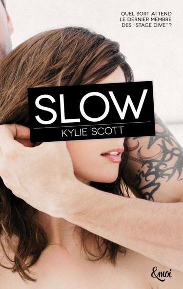 Stage Dive - Tome 4 : Slow de Kylie Scott Slow_k10