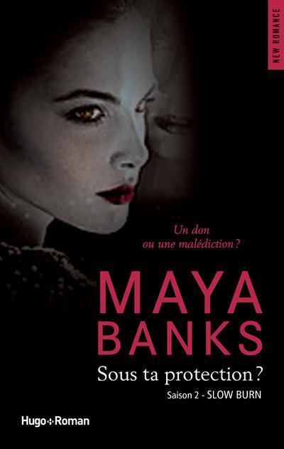 Slow Burn - Tome 2 : Sous ta protection ? de Maya Banks Sous_t10