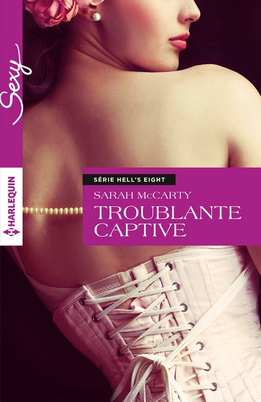 Hell's Eight - Tome 4 : Troublante captive de Sarah McCarty Troubl10