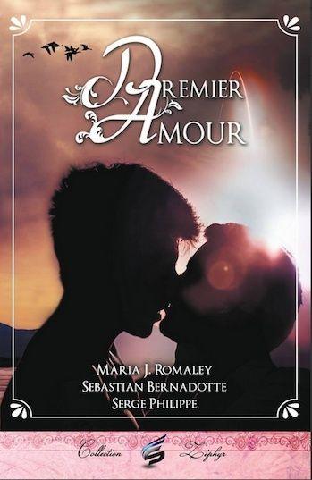 Premier amour [Recueil de nouvelles] de Maria J. Romaley - Sebastian Bernadotte - Serge Philippe Captur11