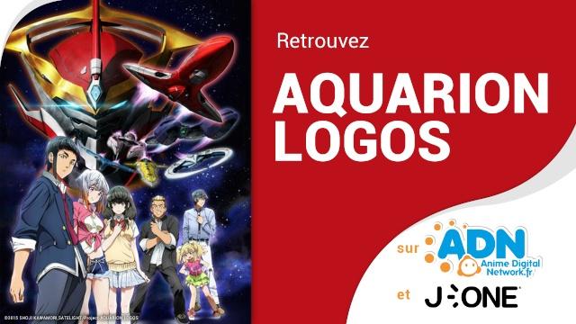 """[News] """"Aquarion Logos"""" cet été sur ADN et J-One ! Aquari10"""