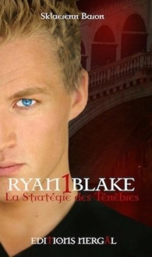 Ryan Blake - 1 : La stratégie des ténèbres de Sklaerenn Baron - Éditons NERGÄL Rb1-ls10