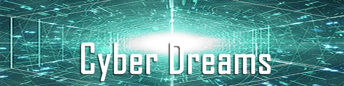 Cyber Dreams