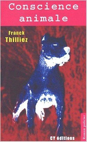 [Thilliez, Franck] Conscience animale  Consci10
