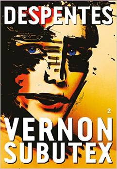 [Despentes, Virginie] Vernon Subutex 2 Vernon10